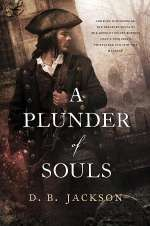 A Plunder of Souls (The Thieftaker Chronicles, #3)