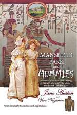 Mansfield Park and Mummies: Monster Mayhem, Matrimony, Ancient Curses, True Love, and Other Dire Delights (Supernatural Jane Austen #1)