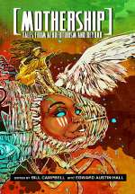 Mothership: Tales from Afrofuturism and Beyond