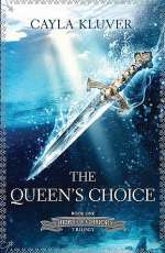 The Queen's Choice (Heirs of Chrior Trilogy, #1)