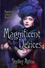 Magnificent Devices (Magnificent Devices, #3)