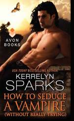 How to Seduce a Vampire (Without Really Trying) (Love at Stake #15)