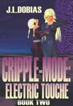 Cripple-Mode: Electric Touche (Cripple-Mode, #2)