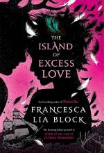 The Island of Excess Love (Love in the Time of Global Warming, #2)