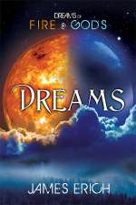Dreams (Dreams of Fire and Gods, #1)