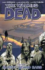 The Walking Dead, Volume 3: Safety Behind Bars (The Walking Dead (graphic novel collections) #3)