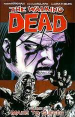 The Walking Dead, Volume 8: Made to Suffer (The Walking Dead (graphic novel collections) #8)