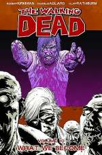 The Walking Dead, Volume 10: What We Become (The Walking Dead (graphic novel collections), #10)