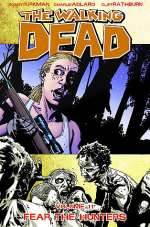 The Walking Dead, Volume 11: Fear the Hunters (The Walking Dead (graphic novel collections) #11)