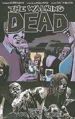 The Walking Dead, Volume 13: Too Far Gone (The Walking Dead (graphic novel collections), #13)