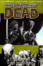 The Walking Dead, Volume 14: No Way Out (The Walking Dead (graphic novel collections) #14)