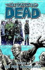 The Walking Dead, Volume 15: We Find Ourselves (The Walking Dead (graphic novel collections) #15)