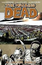 The Walking Dead, Volume 16: A Larger World (The Walking Dead (graphic novel collections) #16)
