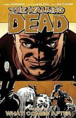 The Walking Dead, Volume 18: What Comes After (The Walking Dead (graphic novel collections), #18)