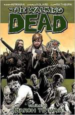 The Walking Dead, Volume 19: March to War (The Walking Dead (graphic novel collections), #19)