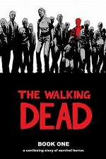 The Walking Dead: Book One (The Walking Dead Books (graphic novel collections) #1)