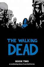 The Walking Dead: Book Two (The Walking Dead Books (graphic novel collections) #2)