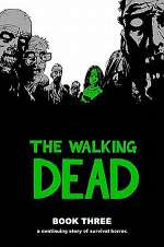 The Walking Dead: Book Three (The Walking Dead Books (graphic novel collections) #3)