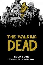 The Walking Dead: Book Four (The Walking Dead Books (graphic novel collections) #4)