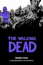 The Walking Dead: Book Five (The Walking Dead Books (graphic novel collections), #5)