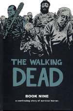 The Walking Dead: Book Nine (The Walking Dead Books (graphic novel collections) #9)
