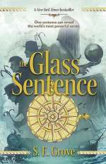 The Glass Sentence (Mapmakers, #1)
