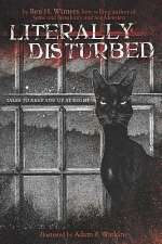 Literally Disturbed: Tales to Keep You Up at Night (Literally Disturbed, #1)