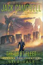 Steadfast (The Lost Fleet: Beyond the Frontier, #4)