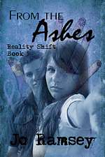 From the Ashes (Reality Shift, #5)