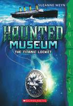 The Titanic Locket (The Haunted Museum, #1)