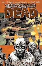 The Walking Dead, Volume 20: All Out War - Part One (The Walking Dead (graphic novel collections) #20)