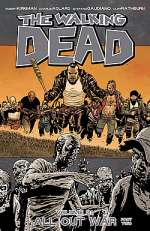 The Walking Dead, Volume 21: All Out War - Part Two (The Walking Dead (graphic novel collections) #21)
