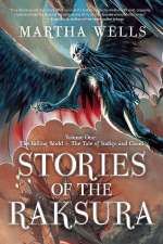 Stories of the Raksura: Volume One: The Falling World & The Tale of Indigo and Cloud (Stories of the Raksura, #1)