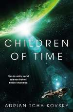 Children of Time (Children of Time, #1)