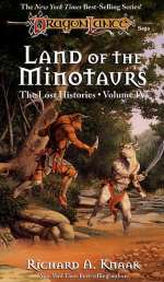 Land of the Minotaurs (Dragonlance: The Lost Histories, #4)