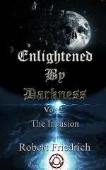 Enlightened by Darkness, Vol. 2: The Invasion (Enlightened by Darkness, #2)