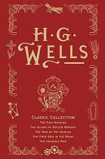 H. G. Wells Classic Collection (H. G. Wells Classic Collection #1)