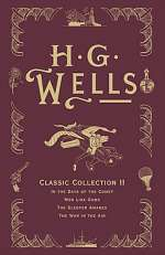 H. G. Wells Classic Collection II (H. G. Wells Classic Collection #2)