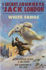 White Fangs (The Secret Journeys of Jack London, #3)