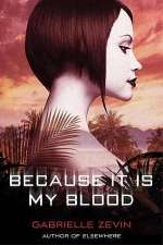 Because It Is My Blood (Birthright, #2)