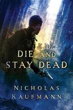 Die and Stay Dead (Trent, #2)