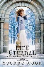 Life Eternal (Dead Beautiful, #2)