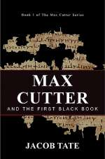 Max Cutter and The First Black Book (Max Cutter, #1)