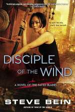 Disciple of the Wind (The Fated Blades, #3)