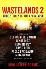 Wastelands 2: More Stories of the Apocalypse (Wastelands, #2)