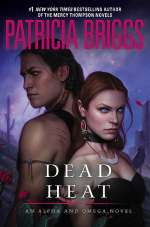 Dead Heat (Alpha and Omega, #4)