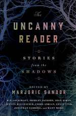 The Uncanny Reader: Stories from the Shadows