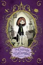 The Courage of Cat Campbell (Poppy Pendle, #2)