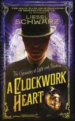 A Clockwork Heart (The Chronicles of Light and Shadow, #2)
