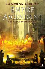 The Empire Ascendant (The Worldbreaker Saga, #2)